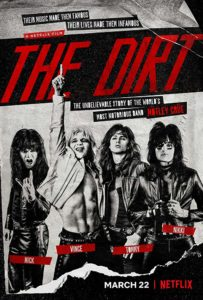 The Dirt Poster 203x300 - Get Down in THE DIRT with Trailer for Mötley Crüe Biopic Coming to Netflix
