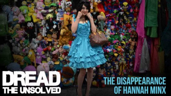 Minx Featured 01 e1552596302328 560x315 - DREAD: THE UNSOLVED Special Edition – The Disappearance of Hannah Minx