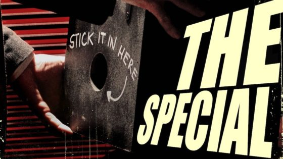 thespecialbanner 560x315 - Exclusive THE SPECIAL Poster Hearkens Back to Classic Movie Adverts