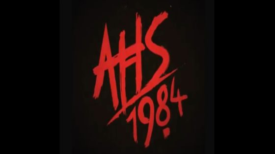 AHS 1984 Banner 560x315 - Trailer: AMERICAN HORROR STORY: 1984 Takes US to Camp Redwood!