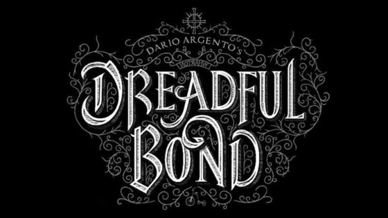 Dreadful Bond Banner 560x315 - 3 Day Left to Support Dario Argento's Sanity-Straining Video Game: DREADFUL BOND