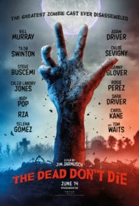 thedeaddontdieposter 203x300 - THE DEAD DON'T DIE Review - Jim Jarmusch's Zombie Comedy Shuffles In Mediocrity