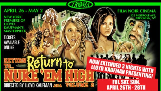 tromareturntonukeemhigh2banner 560x315 - Exclusive Stan Lee Clip From Troma's RETURN TO RETURN TO NUKE 'EM HIGH AKA VOL. 2