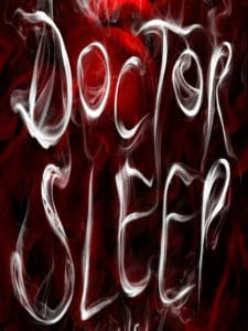 Doctor Sleep Poster 225x300 - THE SHINING Sequel DOCTOR SLEEP to Test Screen in Los Angeles on Wednesday! Here's How to RSVP