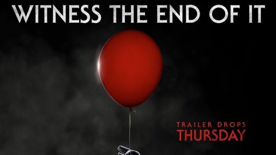 IT 2 Trailer Countdown Banner 560x315 - Live Countdown to the Trailer Release for IT: Chapter Two! Get Ready to Float Again Tomorrow!