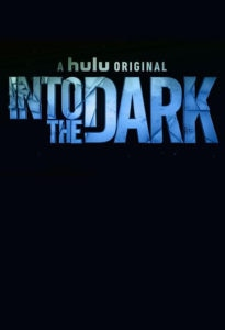 Into the Dark Poster 1 205x300 - Trailer: Is Hulu's Next INTO THE DARK Horror Movie, THEY COME KNOCKING, About Black-Eyed Children?