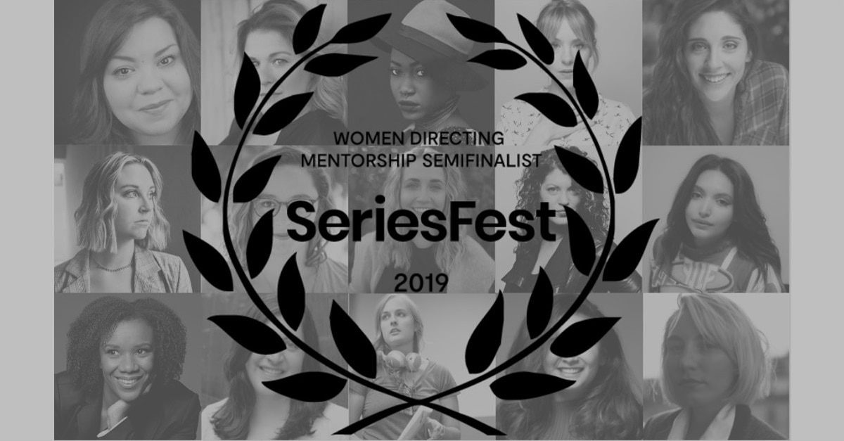 SeriesFest 2019 Banner - Congratulations to the Top 15 Semi-Finalists for the Women Directing Mentorship from SeriesFest & Shondaland