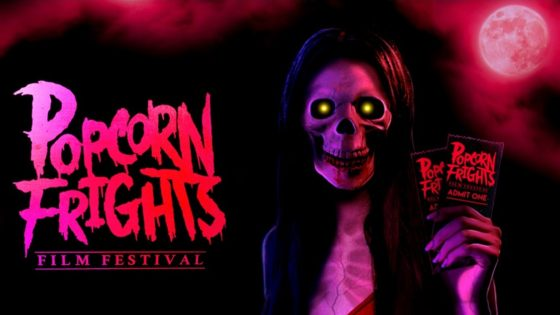 Popcorn Frights Banner 560x315 - Trailer: 5th Annual POPCORN FRIGHTS FILM FESTIVAL Announces 2nd Wave!