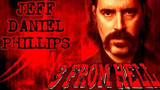 Three From Hell Banner 560x315 - Jeff Daniel Phillips Featured in Rob Zombie's Latest THREE FROM HELL Trailer Teaser