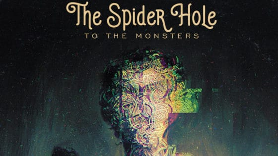 "thespiderholetothemonsterbanner 560x315 - Exclusive: THE SPIDER HOLE Create A New Monster Anthem With ""The Leviathan Stomp"""
