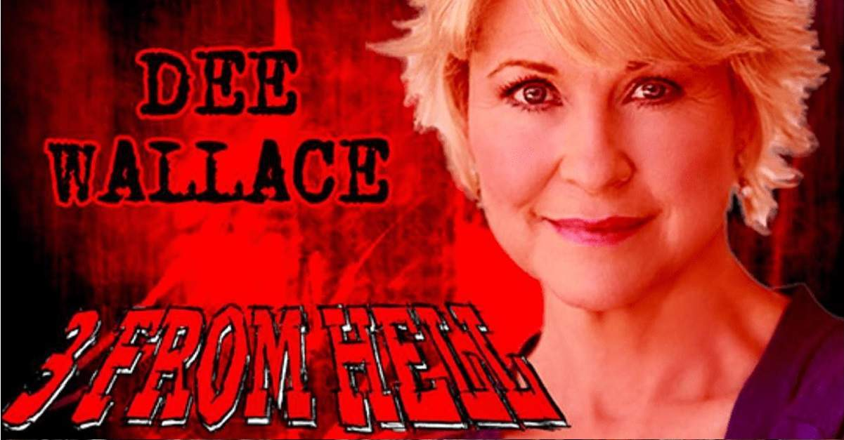"Dee Wallace 3 from hell banner - Dee Wallace Says ""You Won't Even Know It's Me"" in 3 FROM HELL"