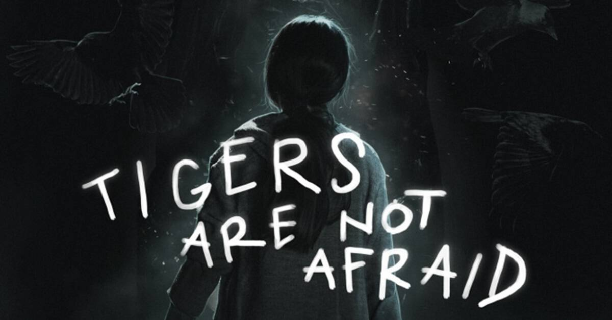 Tigers Are Not Afraid Banner - Who Goes There Podcast: Ep 229 - FREAKS & TIGERS ARE NOT AFRAID