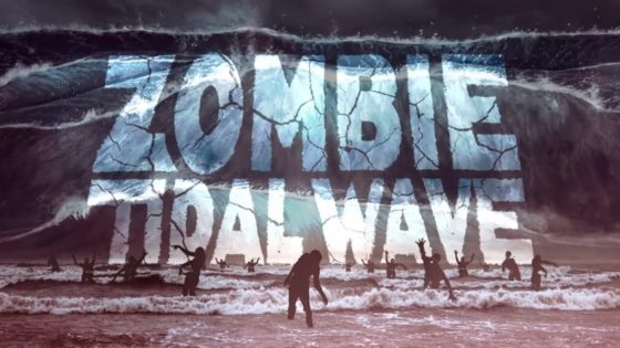 Zombie Tidal Wave Banner 560x315 - Trailer: Ridiculous (& Ridiculously Gory) ZOMBIE TIDAL WAVE