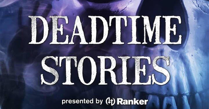 deadtimestoriesbanner - Exclusive: Get Spooky With An Advance Stream Of Ranker's DEADTIME STORIES Pilot Podcast