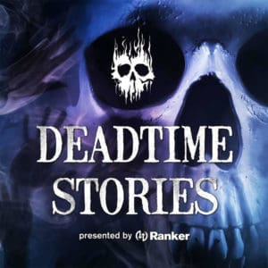 deadtimestoriesranker 300x300 - Exclusive: Get Spooky With An Advance Stream Of Ranker's DEADTIME STORIES Pilot Podcast