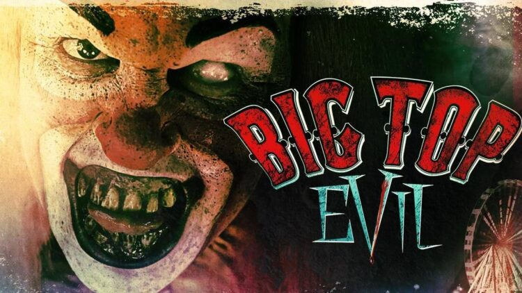Big Top Evil Banner 750x422 - Trailer: Evil Clowns Abound in Gory Teasers for BIG TOP EVIL