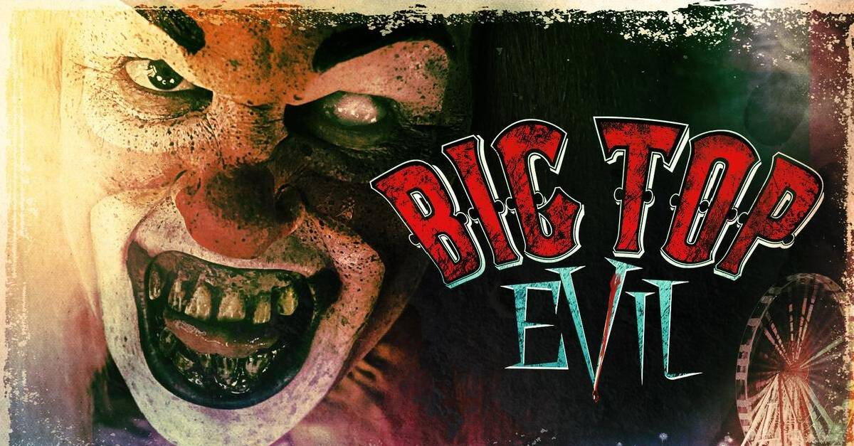 Big Top Evil Banner - Trailer: Check Out the Cannibal Clowns of BIG TOP EVIL, Now on VOD & Blu-ray