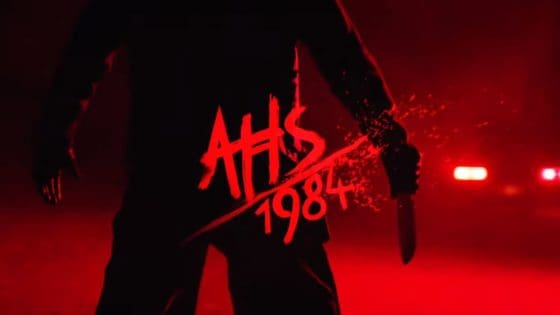 AHS 1984 Banner 560x315 - Watch These Classic Slasher Movies to Prepare for AMERICAN HORROR STORY: 1984