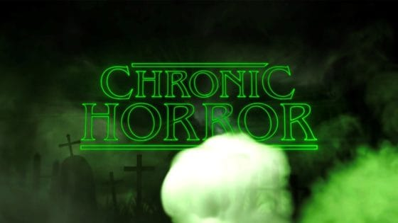 Chronic Horror Banner 560x315 - Ready for Some High Hell? Announcing Dread Central's Latest Streaming Series: CHRONIC HORROR!
