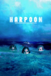 HARPOON poster 203x300 - Interview: Munro Chambers on the Deranged Horror Comedy HARPOON, Doing His Own Stunts, and Albatrosses