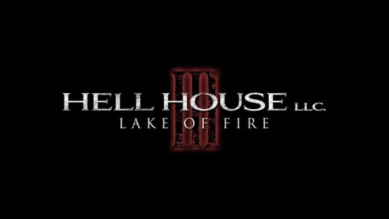 HellHouse 560x315 - Who Goes There Podcast: Ep 230 - HELL HOUSE LLC III: LAKE OF FIRE