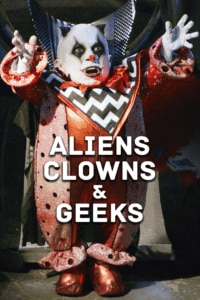 Aliens clowns geeks poster - Richard Elfman Now Launching Drive-In Double Feature Tour for ALIENS, CLOWN & GEEKS and FORBIDDEN ZONE