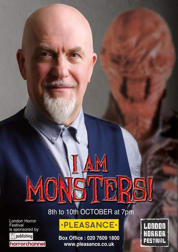 I AM MONSTERS Poster web - Interview: In Advance of 1-Man Show, HELLRAISER/NIGHTBREED Star Nicholas Vince Talks I AM MONSTERS!