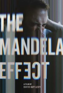 Mandela Effect Poster 203x300 - Trailer: Mind-Bending THE MANDELA EFFECT to Premiere at Other Worlds Film Festival in Austin on Wednesday