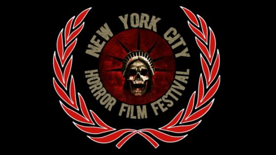 NCY Horror Film Fest Banner 560x315 - Here's the Feature Film Lineup for the 17th Annual NEW YORK CITY HORROR FILM FESTIVAL