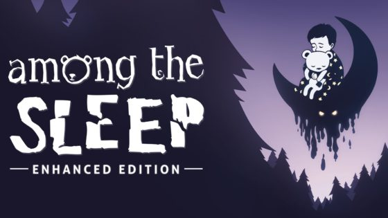 among the sleep 560x315 - Indie Game Giveaway With Our Friends at DreadXP