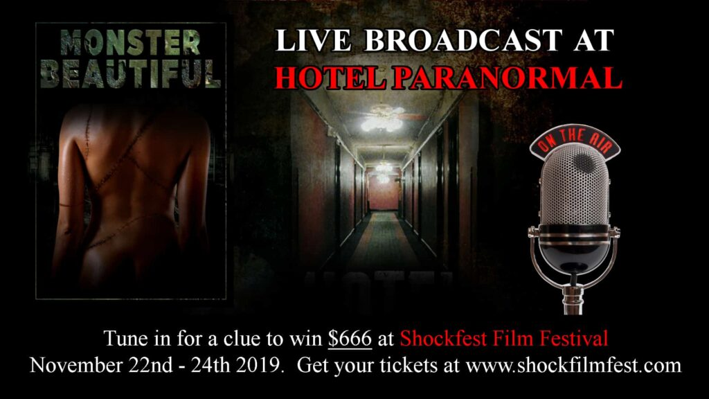 MONSTER BEAUTIFUL BROADCAST CLUE 1024x576 - Here's Your Guide to the Hotel Paranormal (Shockfest Vegas 2019 Schedule)