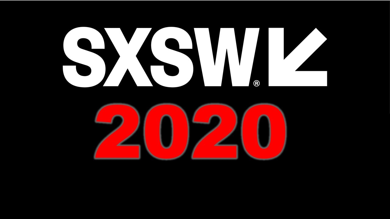 SXSW banner - SXSW 2020 Announces Midnighters, Fest Favs, Episodic Pilots, Virtual Cinema & Arts Projects