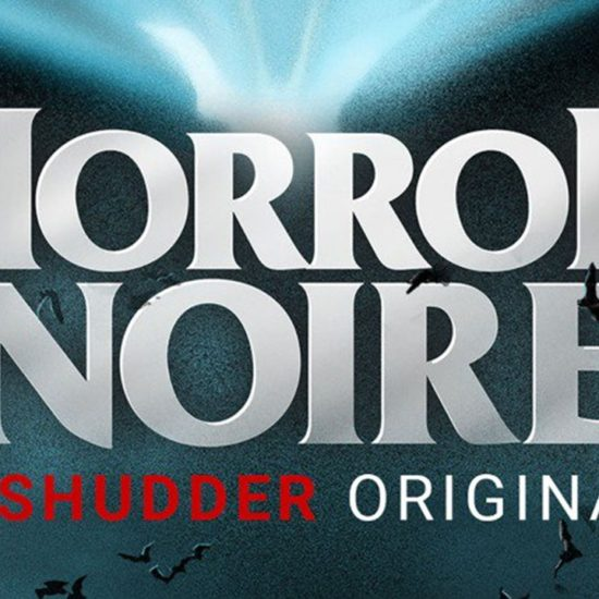 Horror Noire Banner 550x550 - Editorials
