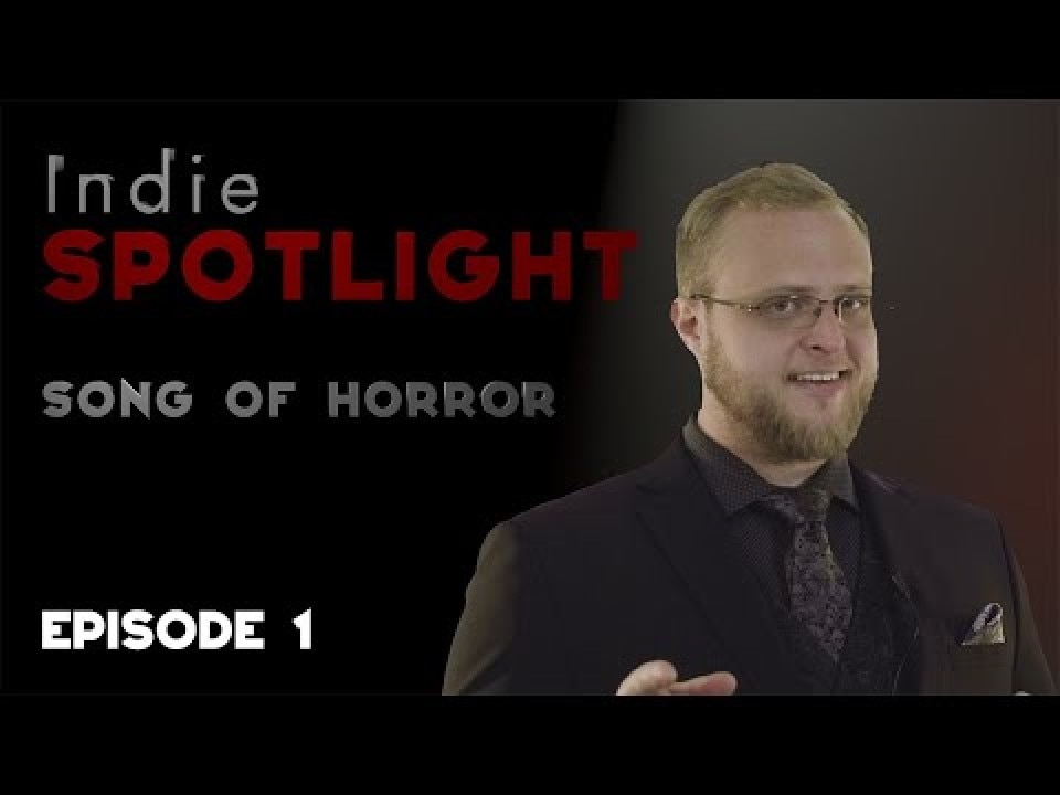 Song of Horror Featured temp - INDIE SPOTLIGHT EPISODE 1 – SONG OF HORROR AND THE IMPORTANCE OF BEING INDIE