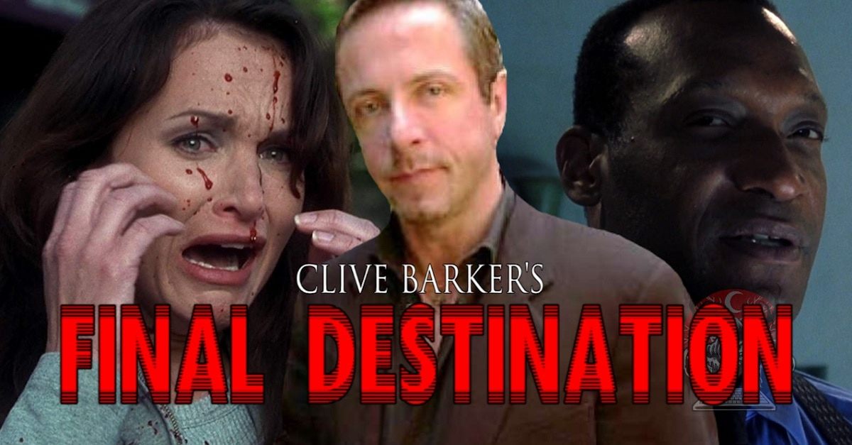 Clive Barkers FINAL DESTINATION - Clive Barker Almost Directed FINAL DESTINATION