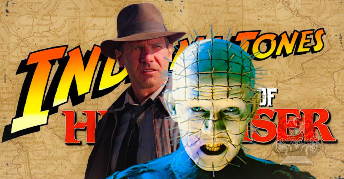 Indiana Jones and the Curse of Hellraiser edited - INDIANA JONES Meets HELLRAISER In Killer Trailer Mash