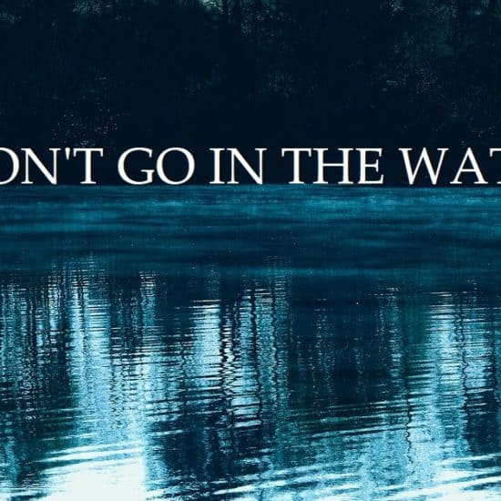 DONT GO IN THE WATER 550x550 - Home