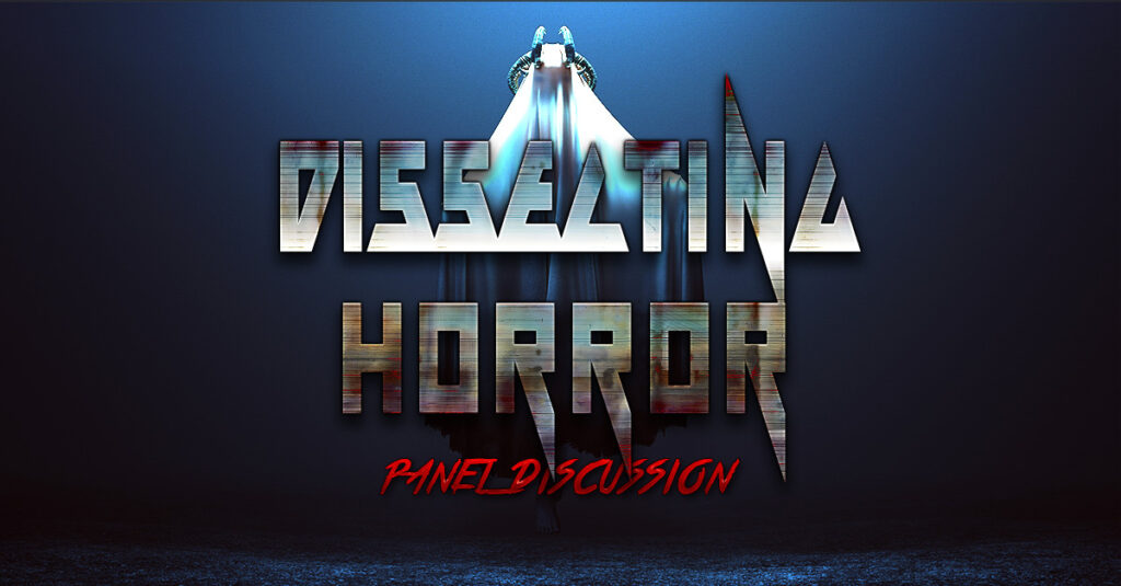 """disecting horror 1024x535 - Our First DISSECTING HORROR Panel (""""Composing Fear"""") is Now Available on YouTube"""