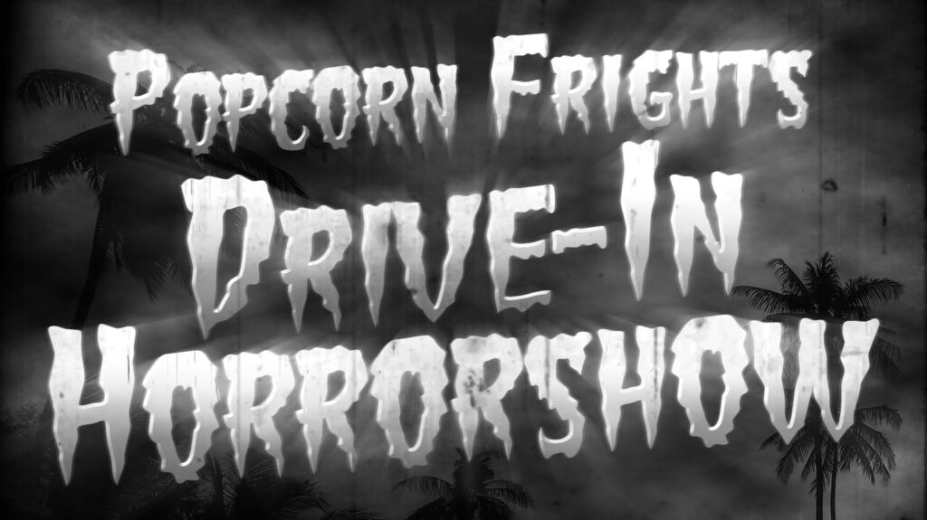 PF Drive In Title 1024x575 - Popcorn Frights Launches  Drive-In Horrorshow Series with SCARE PACKAGE & THE MORTUARY COLLECTION