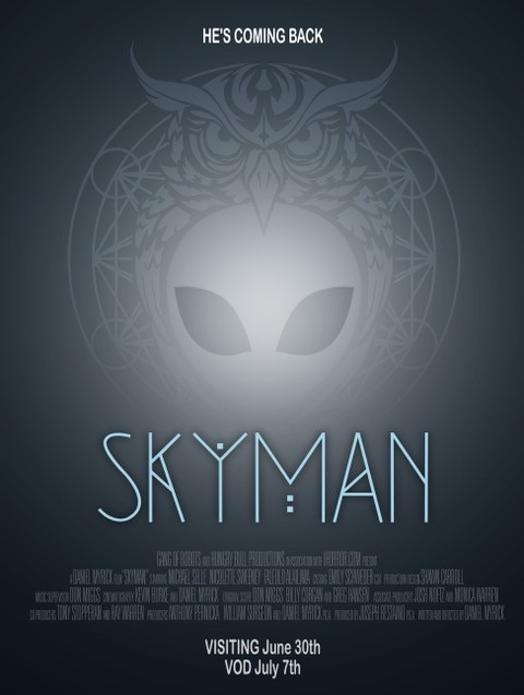 SKYMAN Poster 3 - SKYMAN Review--Engaging But Anticlimactic Ufology Faux Doc From the Director of THE BLAIR WITCH PROJECT