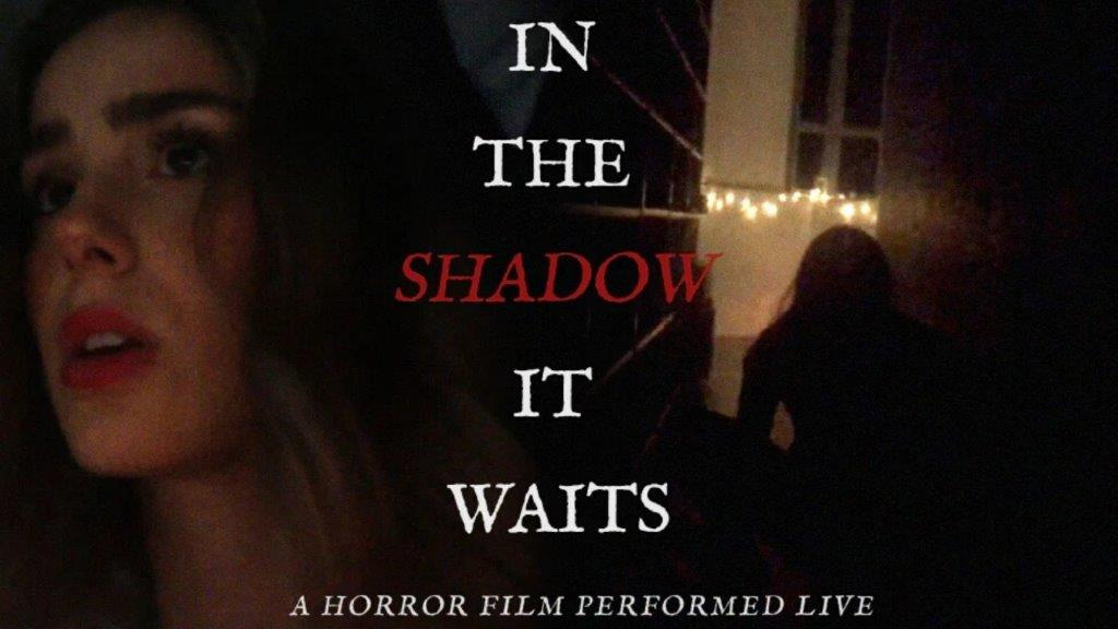 In The Shadow It Waits - Trailer: IN THE SHADOW IT WAITS is a Ground-Breaking Live Horror Film Experience
