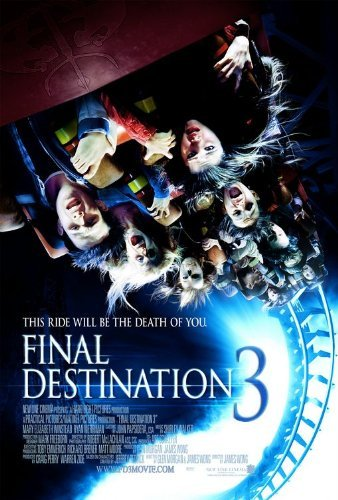 Final Destination 3 - FINAL DESTINATION Is One of the Most Consistently Enjoyable Horror Franchises--Ever