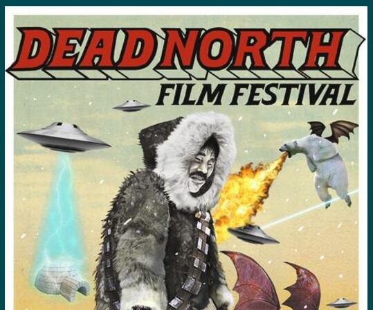 dead north film festival poster.png - The Best Horror Festivals in the World 2021