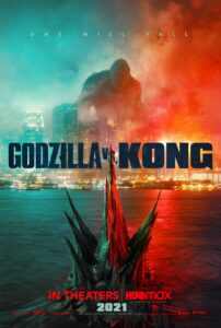 Godzilla vs Kong Poster 202x300 - GODZILLA VS KONG REVIEW: Now Believe the Hype & Plan to Cheer Out Loud