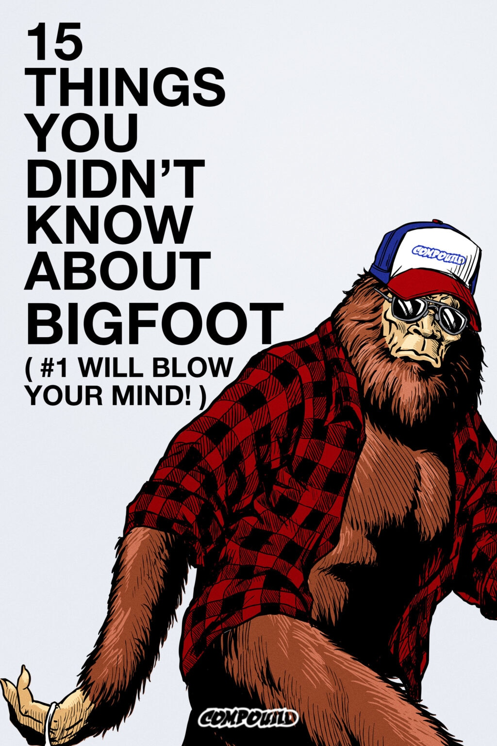 15 things you didnt know about bigfoot poster 1024x1536 - Exclusive: 15 THINGS YOU DIDN'T KNOW ABOUT BIGFOOT Clip Finds Mutilated Body