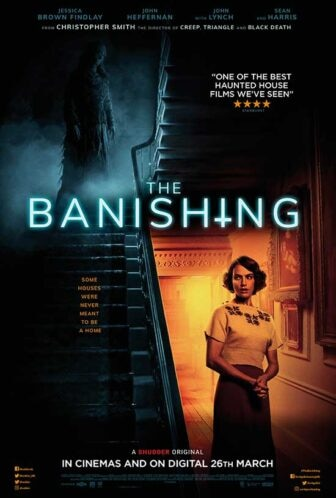 A3A01C44 37F4 4EAD 8C15 C309B530126A 336x498 - THE BANISHING Review - A Psychologically Engaging New Haunted House Film