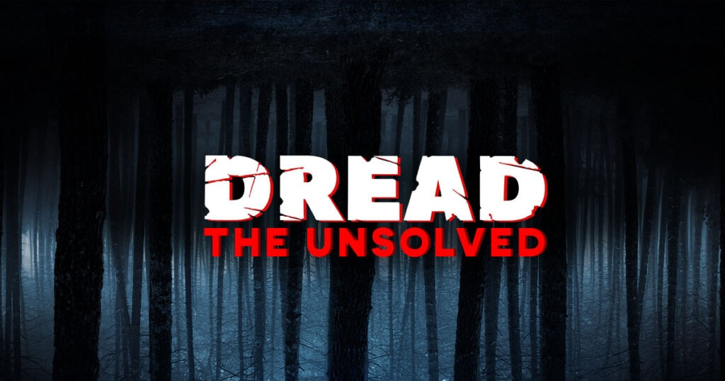 DREAD The Unsolved 1024x538 - DREAD: THE UNSOLVED Explores the World of Serial Killers