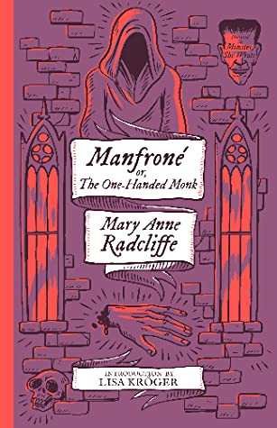 Manfrone or The One Handed Monk by Mary Anne Radcliffe - Dread Read: Valancourt Resurrects Horror Fiction by Women with New Line MONSTERS, SHE WROTE