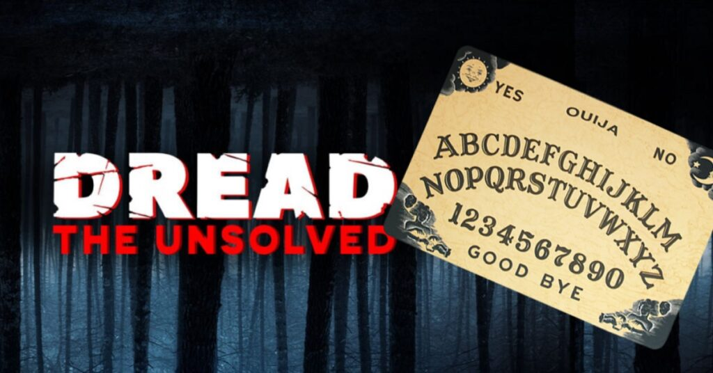 Dread The Unsolved Ouija Boards 1024x536 - Dread: The Unsolved Now Takes on Ouija Boards
