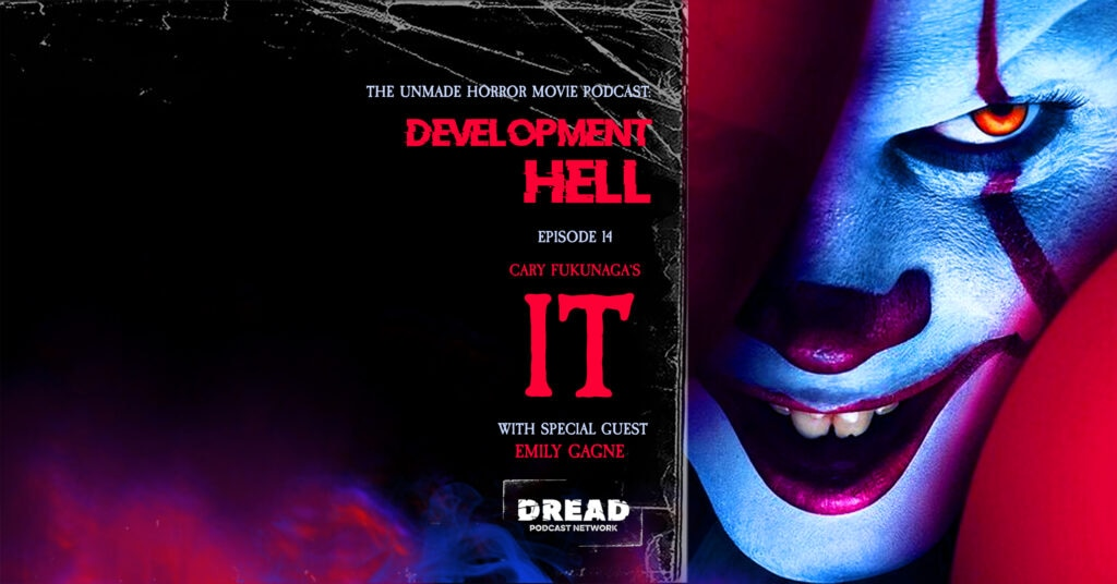 IT feature image 1024x536 - DEVELOPMENT HELL Now Unearths Cary Fukunaga's Unmade IT Adaptation!